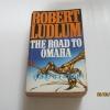 ธนูหัก (The Road To Omaha) Robert Ludlum เขียน ประดิษฐ์ เทวาวงศ์ แปล***สินค้าหมด***