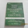 การบริหารต้นทุนสำหรับนักบริหารยุคใหม่ (Modern Cost Management System for Executive) โกศล ดีศีลธรรม เขียน***สินค้าหมด***