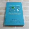 Good Luck Alex Rovira & Fernando Trias de Bes เขียน หนึ่งหทัย แรงผลสัมฤทธิ์และสุพัตรา พิษณุวงษ์ แปล
