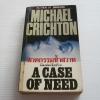 ฆาตกรรมช้ำสวาท (A Case of Need) Michael Crichton เขียน สุวิทย์ ขาวปลอด แปล***สินค้าหมด***