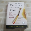 เมื่ออนาคตไล่ล่าคุณ (As The Future Catches You) พิมพ์ครั้งที่ 3 Juan Enriquez เขียน ชวนิต ศิวะเกื้อ และ สมสกุล เผ่าจินดามุข แปล (ฉบับปกแข็ง)