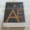 ซูเปอร์ เออี (Super AE) พิมพ์ครั้งที่ 3 วศิน เตยะธิติและคณะ เขียน***สินค้าหมด***