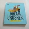 Dream Crusher ภารกิจยุติฝัน พิมพ์ครั้งที่ 3 วิชัย เขียน***สินค้าหมด***