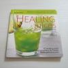 Healing Juices น้ำผักผลไม้ต้านโรค พิมพ์ครั้งที่ 4 โดย กองบรรณาธิการสนพ.แสงแดด