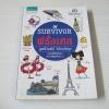 Survivor ฝรั่งเศส พิมพ์ครั้งที่ 5 นันนัน พิมพ์พลอย ปากเพรียว เรื่อง วชิราภรณ์ เย็นชัยสิทธิ์ ภาพ***สินค้าหมด***