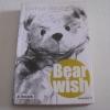 Bear Wish พิมพ์ครั้งที่ 5 วงศ์ทนง ชัยณรงค์สิงห์ เขียน***สินค้าหมด***