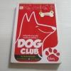 Dog Club คู่มือเลี้ยงหมาสามัญประจำบ้าน โดย ชุมชนคนรักสุนัข***สินค้าหมด***
