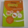 อังกฤษอัพเกรด Slang ฝรั่งเลือกใช้ คนไทย Upgrade โดย กมลวรรณ ต่างใจ และ William Joseph Klinkenberg***สินค้าหมด***