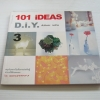 101 Ideas DIY vol.3 โดย สันติพงษ์ คงรักษ์