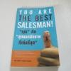 """""""คุณ"""" คือ """"สุดยอดนักขาย"""" ที่เก่งที่สุด (You Are The Best Salesman!) โดย พันโท อานันทฺ์ ชินบุตร"""
