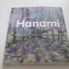 ฮานามิ รื่นรมย์...ชมดอกไม้ (Hanami) ดร.ระวีวรรณ ประกอบผล เรื่อง กลุ่มอาร์ตกิฟท์ ภาพ