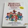 Making Friends สร้างมิตรภาพด้วยหัวใจ Andrew Matthews เรื่องและภาพ กิตติกานต์อิศระ แปล***สินค้าหมด***