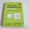 คู่มือทดสอบความถนัดด้านตัวเลข (Test Your Numerical Aptitude) พิมพ์ครั้งที่ 2 Jime Barrett เขียน รัชนี เอนกพีระศักดิ์ แปล