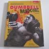 คู่มือฝึกเวทเทรนนิ่งอย่างมืออาชีพ ฉบับ Dumbbell Hardcore พิมพ์ครั้งที่ 3 โดย คฑา อาภรณ์ และ ปราปต์ ปรมาภูติ***สินค้าหมด***