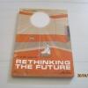 คิดใหม่เพื่ออนาคต รีเมคเวอร์ชันเพื่อไทย (Rethinking The Future) รศ.ดร.เสรี วงศ์มณฑา เขียน***สินค้าหมด***