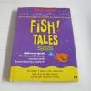 Fish! Tales สตีเฟน ซี ลันเดน, จอห์น คริสเตนเซ่น, แฮร์รี พอลและฟิลิป สแตรนด์ เขียน จิระนันท์ พิตรปรีชา แปล