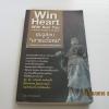 """ซุนวูสอน """"เอาชนะใจคน"""" และพิชิตธุรกิจการค้าเพื่อความยิ่งใหญ่แห่งชีวิต (Win Heart With Sun Tzu) ทศ คณนาพร เขียน***สินค้าหมด***"""