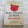 ฟิตเนตสมอง (Brain Fitness @work) Judith Jewell เขียน คงคา วารี แปล