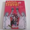 โครงการ Work and Travel สมพร ขจรสุวรรณ์ เขียน***สินค้าหมด***