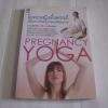 โยคะหญิงตั้งครรภ์เพื่อครรภ์ที่สมบูรณ์และมี่คุณภาพ (Pregnancy Yoga) พ.ญ.พิสุทธิพร ฉ่ำใจ บก.เรียบเรียง***สินค้าหมด***