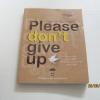 กรุณาอย่าทิ้งความหวัง Please don't give up หนวดหวาน เรืองและภาพ***สินค้าหมด***
